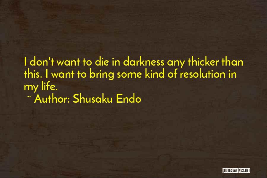 Don Die Quotes By Shusaku Endo