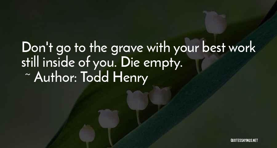 Don Die Quotes By Todd Henry