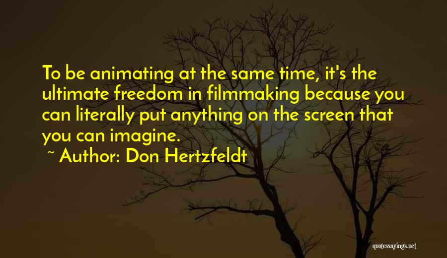 Don Hertzfeldt Quotes 396933