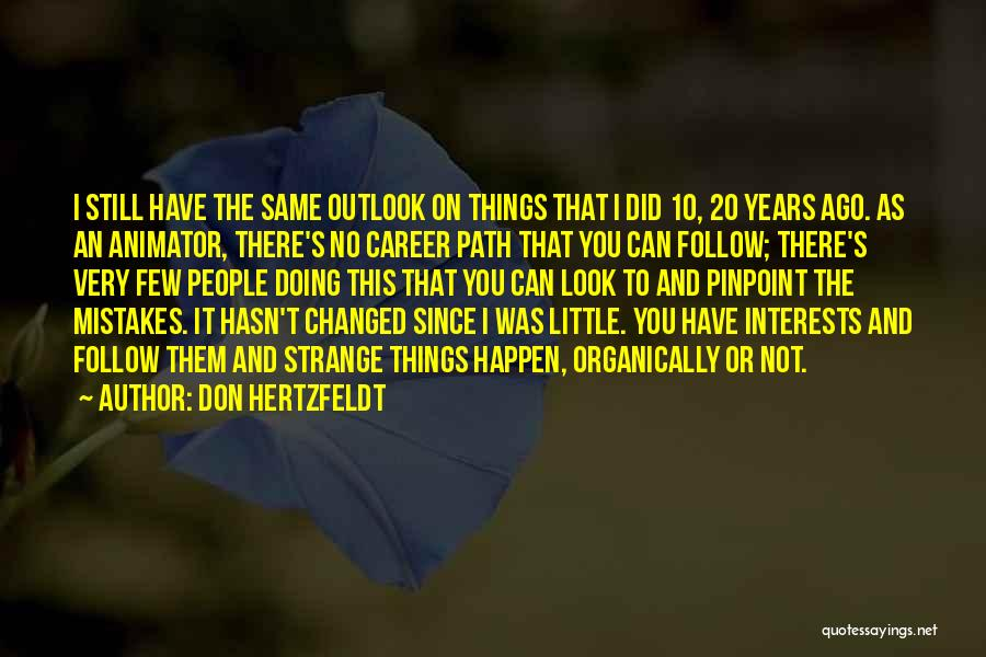 Don Hertzfeldt Quotes 712447