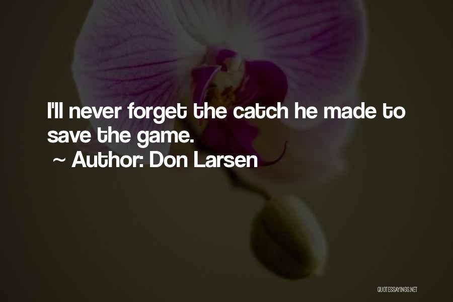Don Larsen Quotes 1215722
