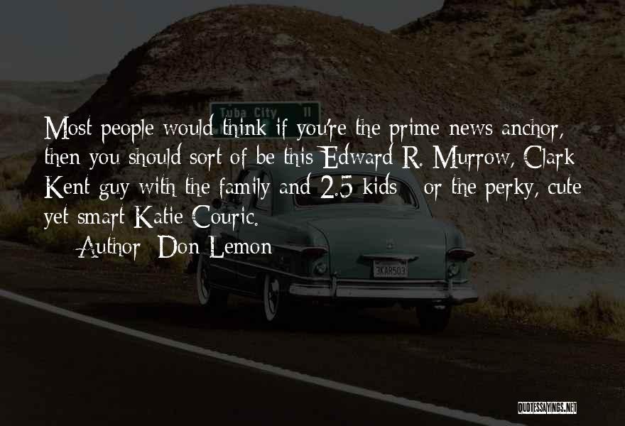 Don Lemon Quotes 1812428