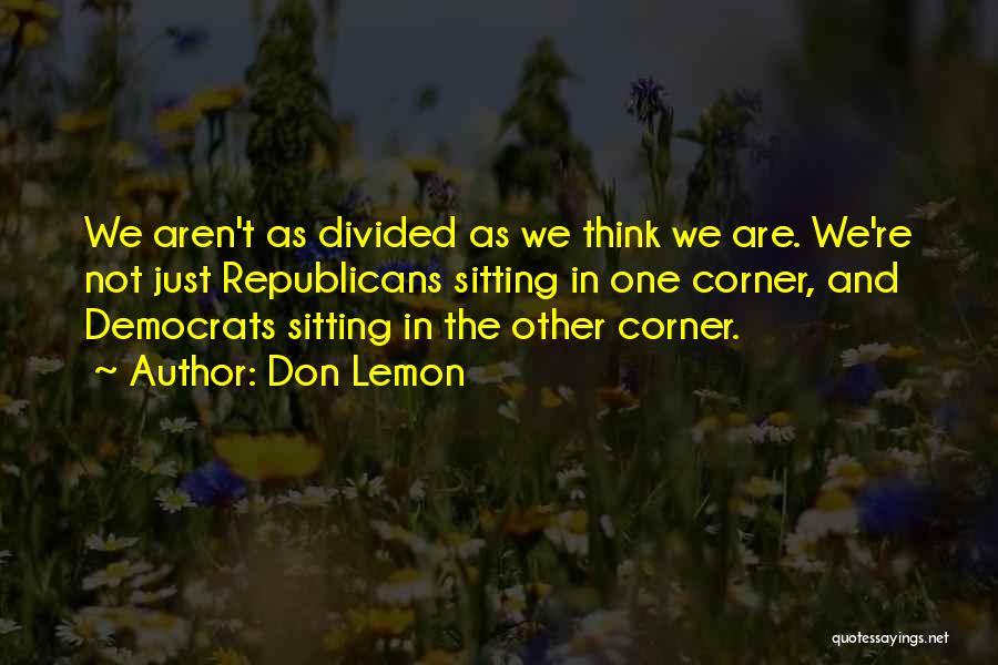 Don Lemon Quotes 467345