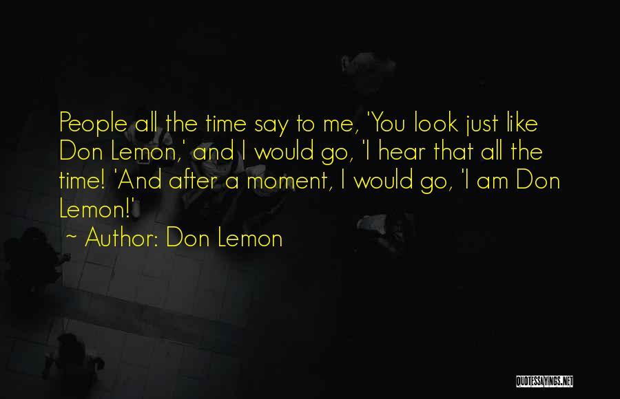 Don Lemon Quotes 518151