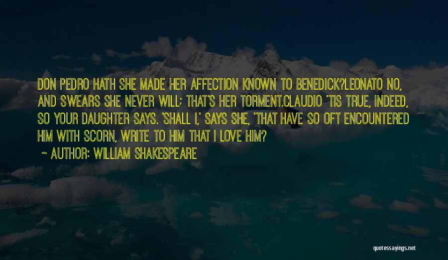 Don Pedro Love Quotes By William Shakespeare