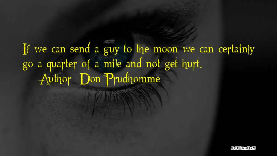 Don Prudhomme Quotes 716401