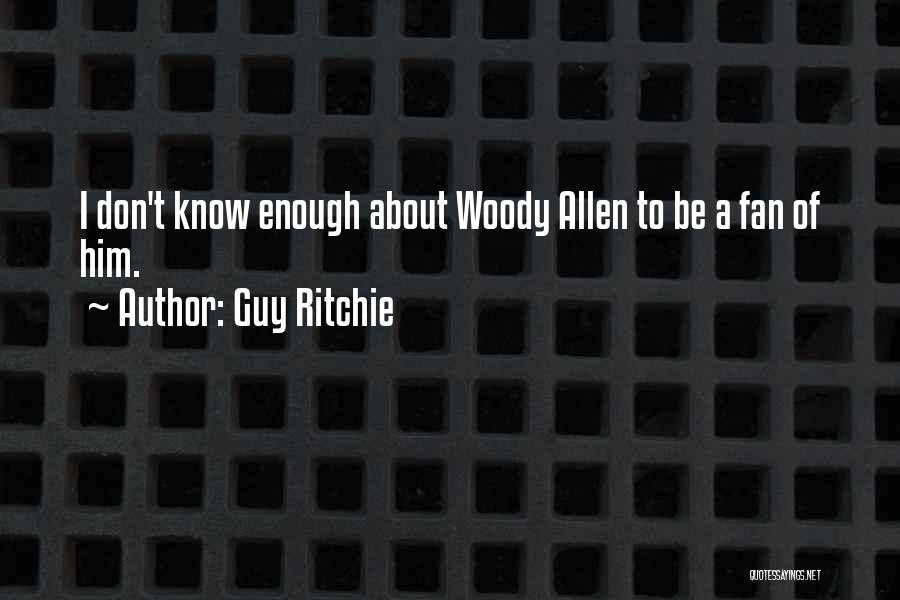 Don Ritchie Quotes By Guy Ritchie