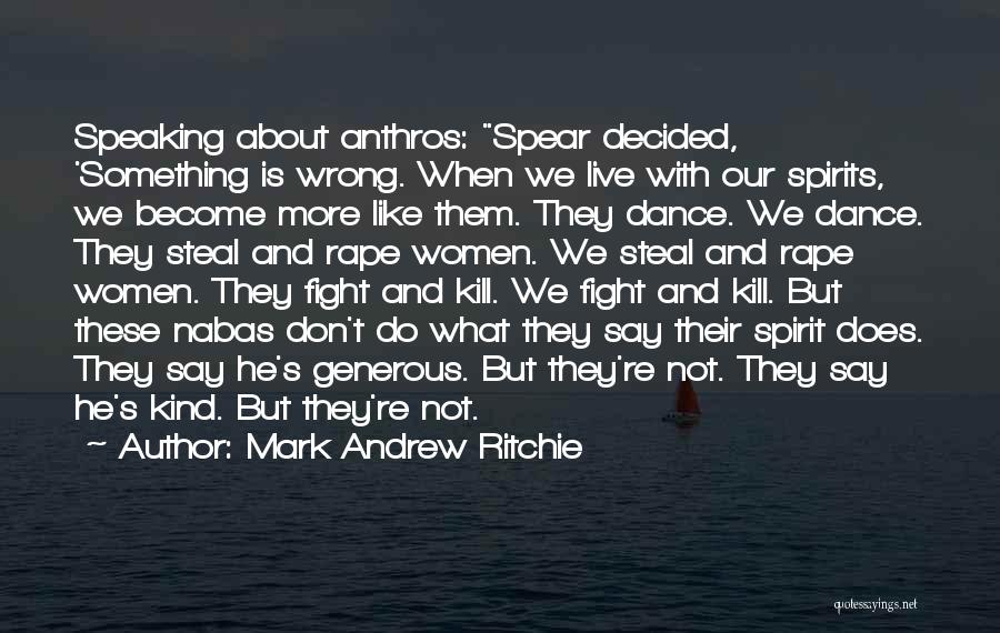 Don Ritchie Quotes By Mark Andrew Ritchie