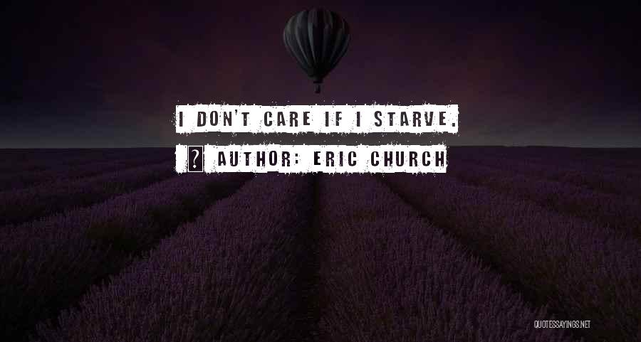 Don Starve Quotes By Eric Church