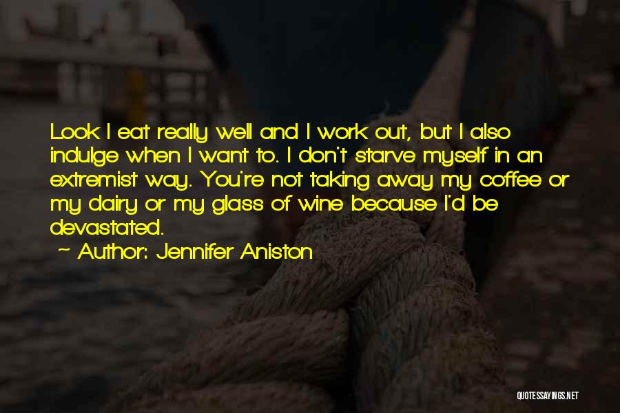 Don Starve Quotes By Jennifer Aniston