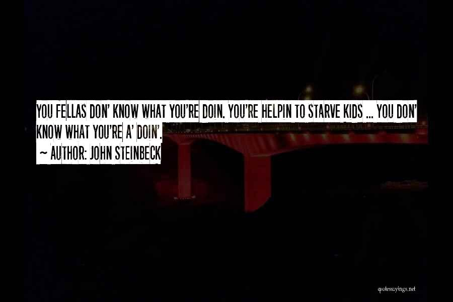 Don Starve Quotes By John Steinbeck