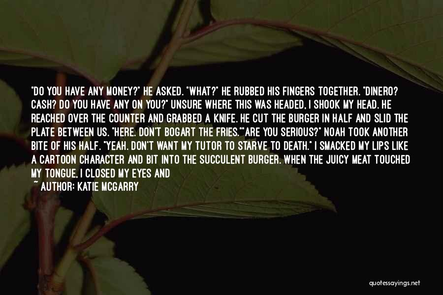 Don Starve Quotes By Katie McGarry
