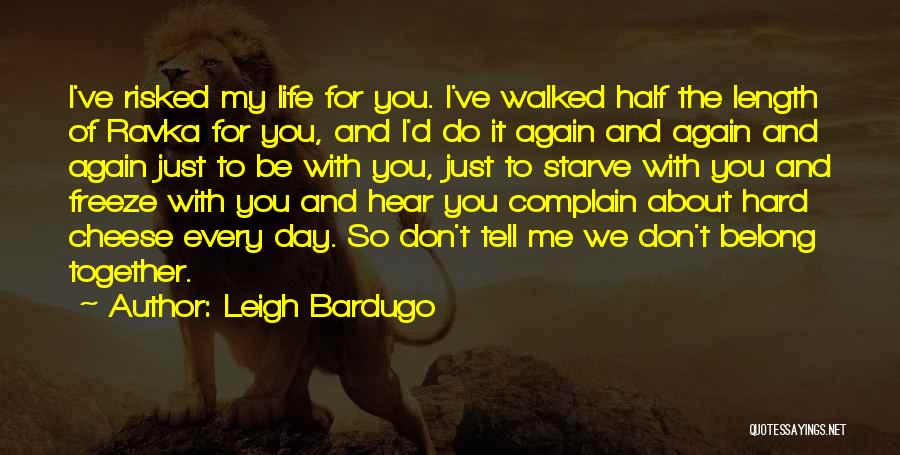 Don Starve Quotes By Leigh Bardugo