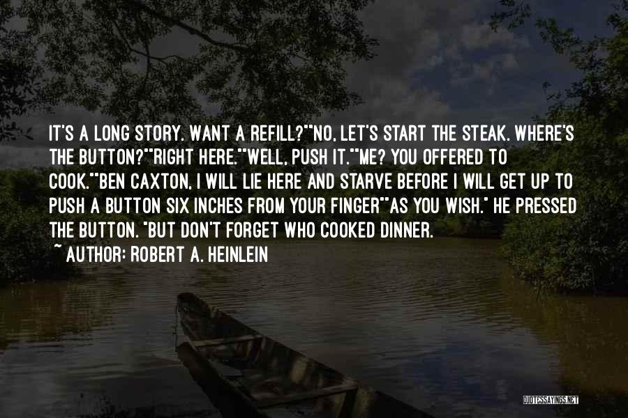 Don Starve Quotes By Robert A. Heinlein