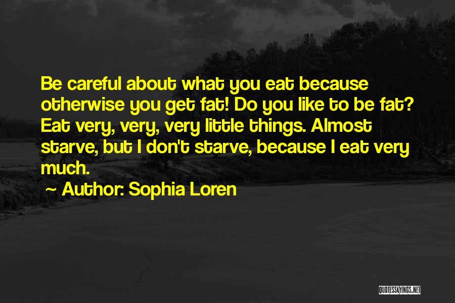 Don Starve Quotes By Sophia Loren