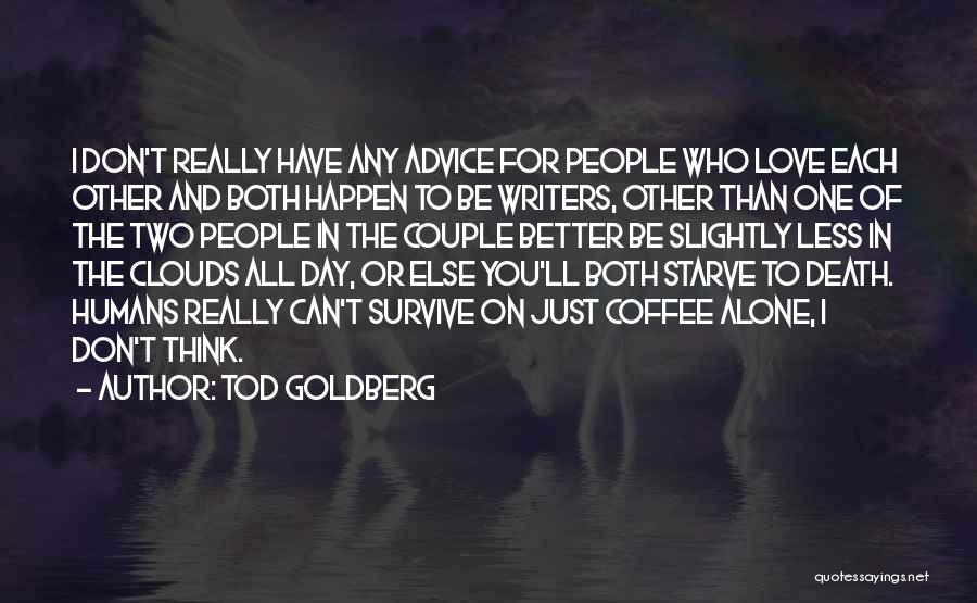Don Starve Quotes By Tod Goldberg