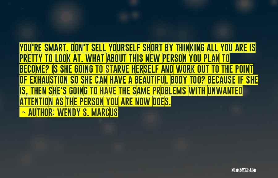 Don Starve Quotes By Wendy S. Marcus