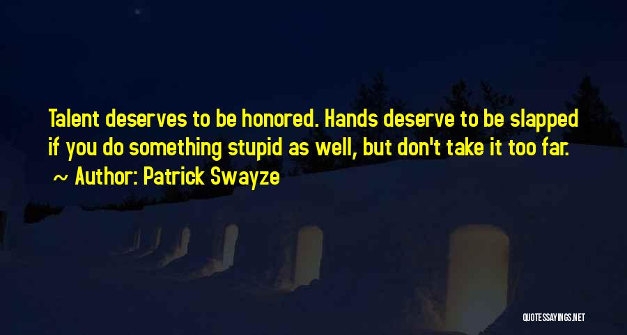 Don Swayze Quotes By Patrick Swayze