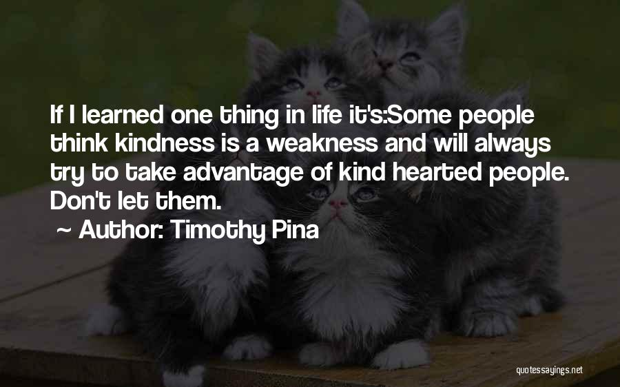 Top 3 Don Take Advantage Of My Kindness Quotes & Sayings