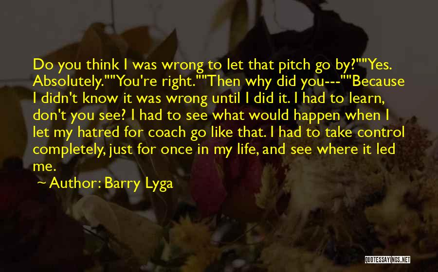 Don Think Just Do It Quotes By Barry Lyga