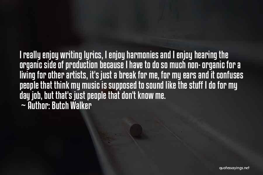 Don Think Just Do It Quotes By Butch Walker