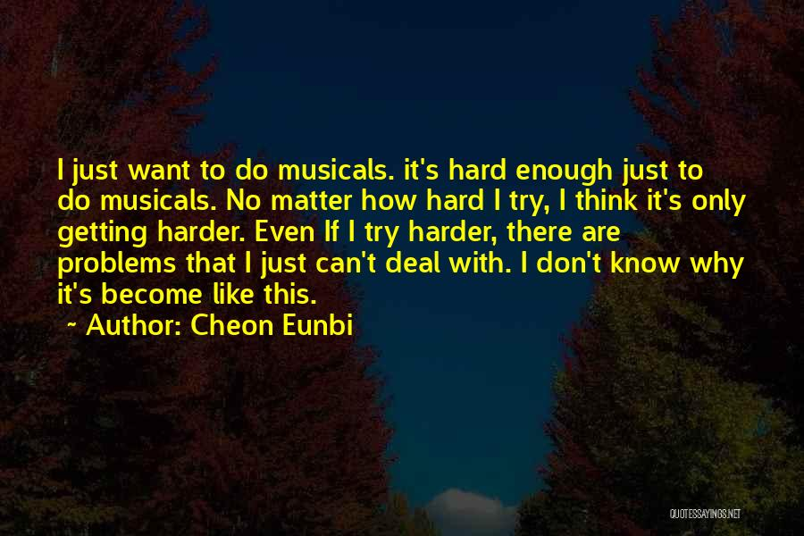 Don Think Just Do It Quotes By Cheon Eunbi