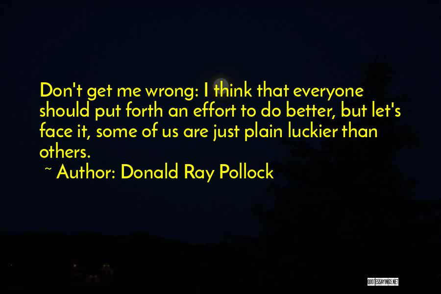 Don Think Just Do It Quotes By Donald Ray Pollock