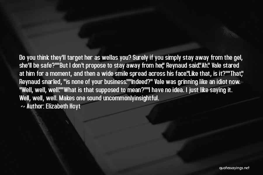 Don Think Just Do It Quotes By Elizabeth Hoyt