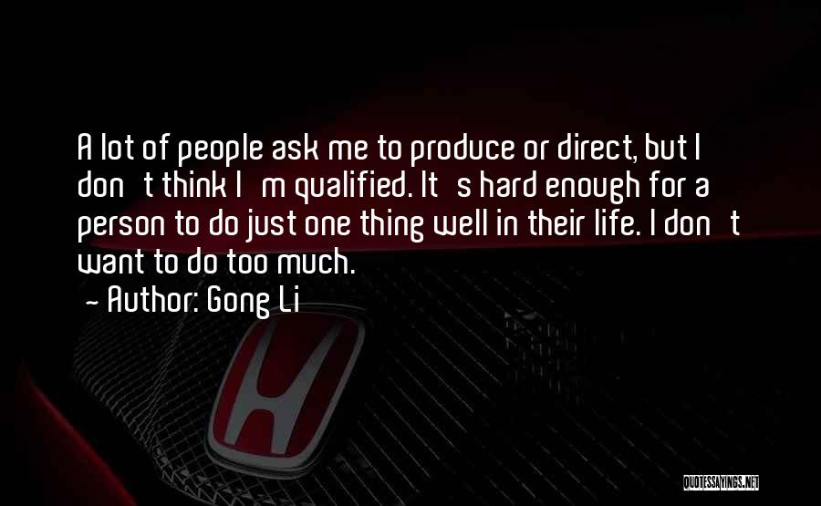 Don Think Just Do It Quotes By Gong Li
