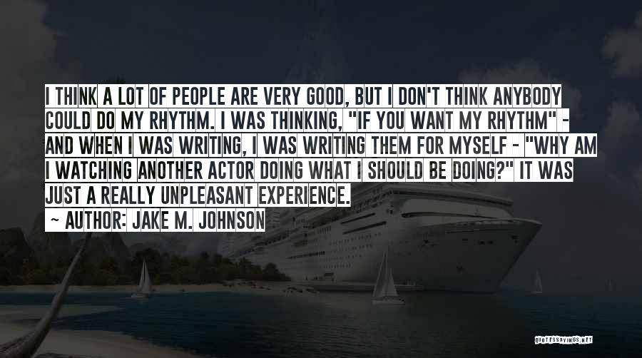 Don Think Just Do It Quotes By Jake M. Johnson