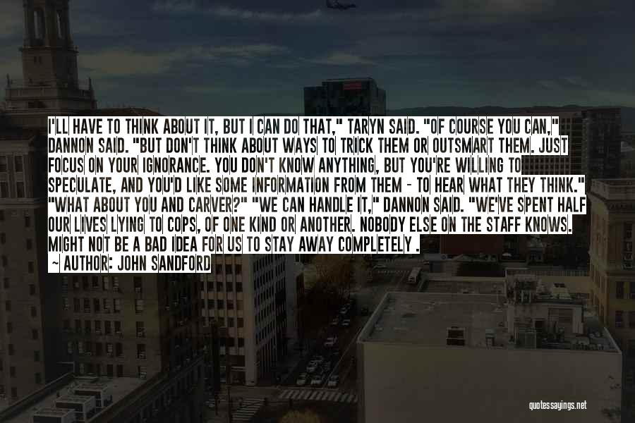 Don Think Just Do It Quotes By John Sandford
