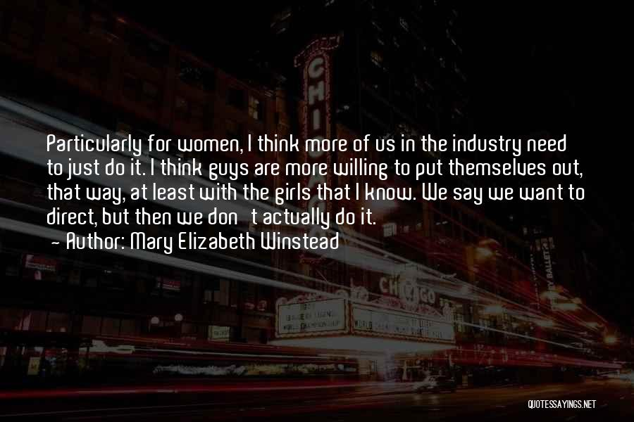 Don Think Just Do It Quotes By Mary Elizabeth Winstead