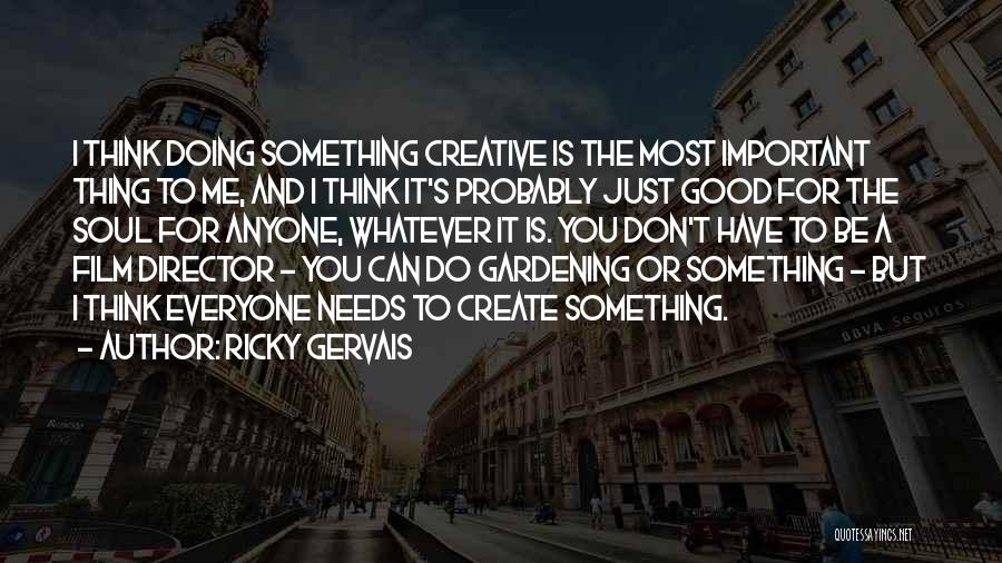 Don Think Just Do It Quotes By Ricky Gervais