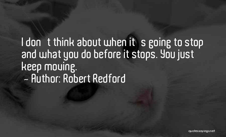 Don Think Just Do It Quotes By Robert Redford