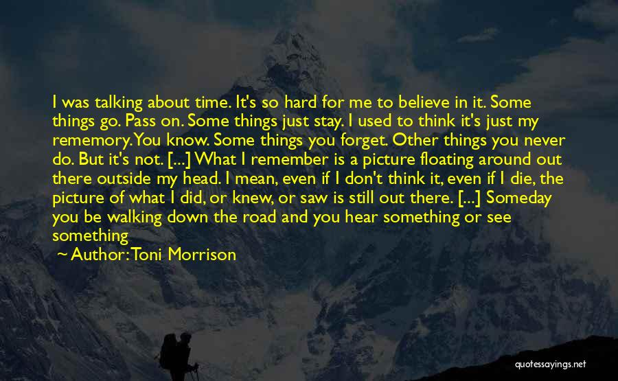 Don Think Just Do It Quotes By Toni Morrison