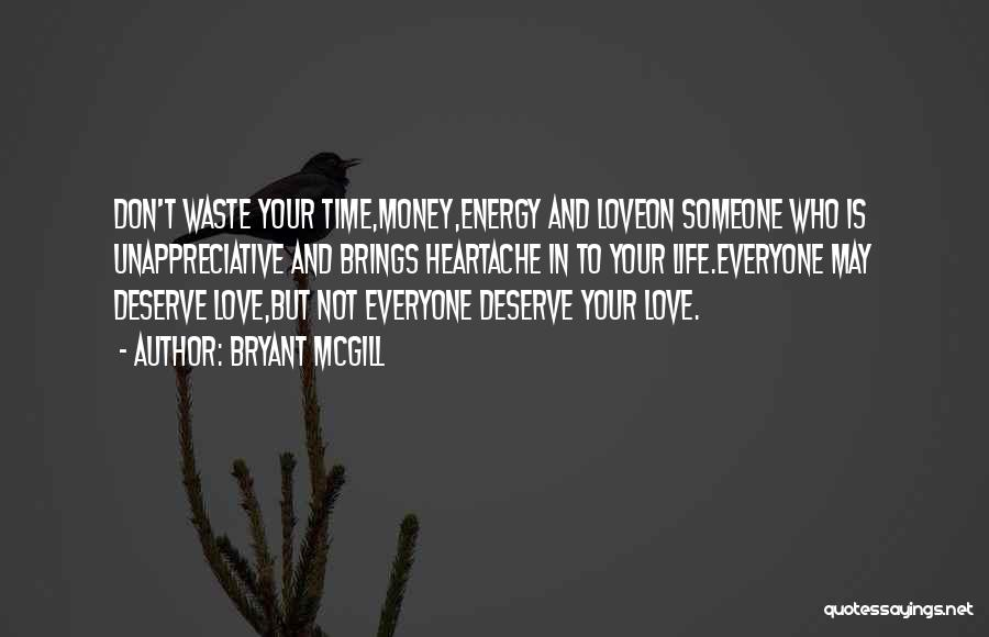 Don Waste Time Love Quotes By Bryant McGill