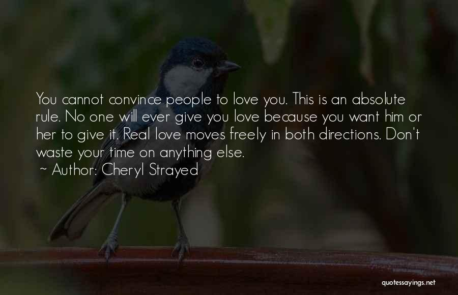 Don Waste Time Love Quotes By Cheryl Strayed