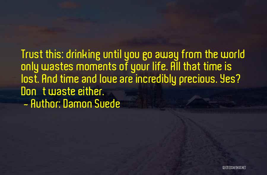 Don Waste Time Love Quotes By Damon Suede