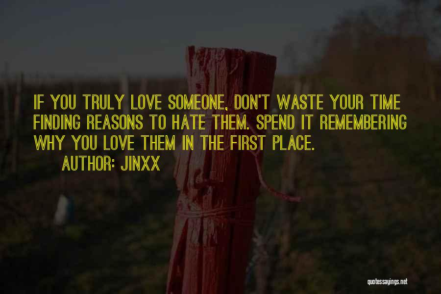 Don Waste Time Love Quotes By Jinxx