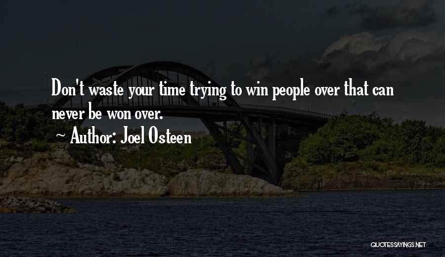 Don Waste Time Love Quotes By Joel Osteen