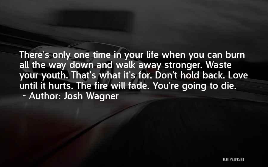 Don Waste Time Love Quotes By Josh Wagner