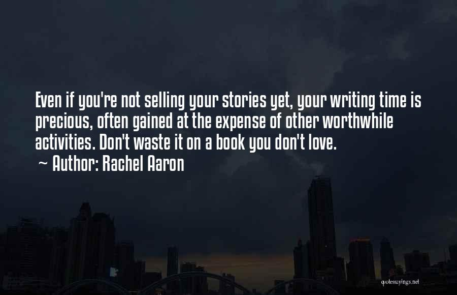 Don Waste Time Love Quotes By Rachel Aaron