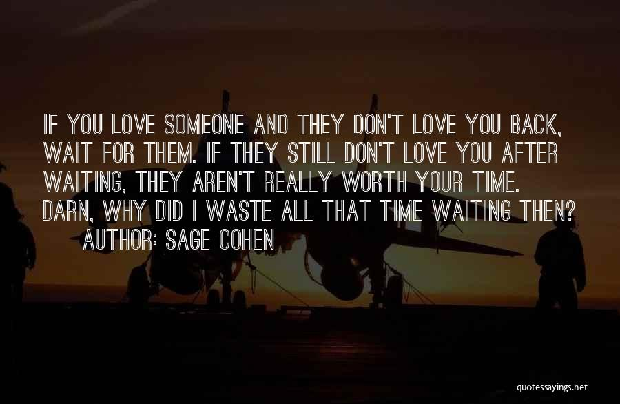 Don Waste Time Love Quotes By Sage Cohen