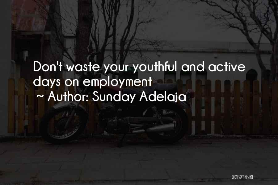 Don Waste Time Love Quotes By Sunday Adelaja