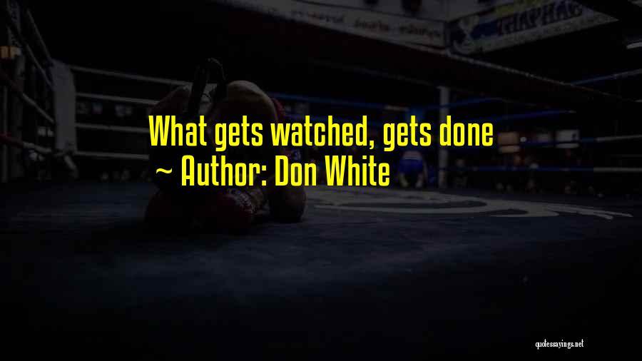 Don White Quotes 1705255