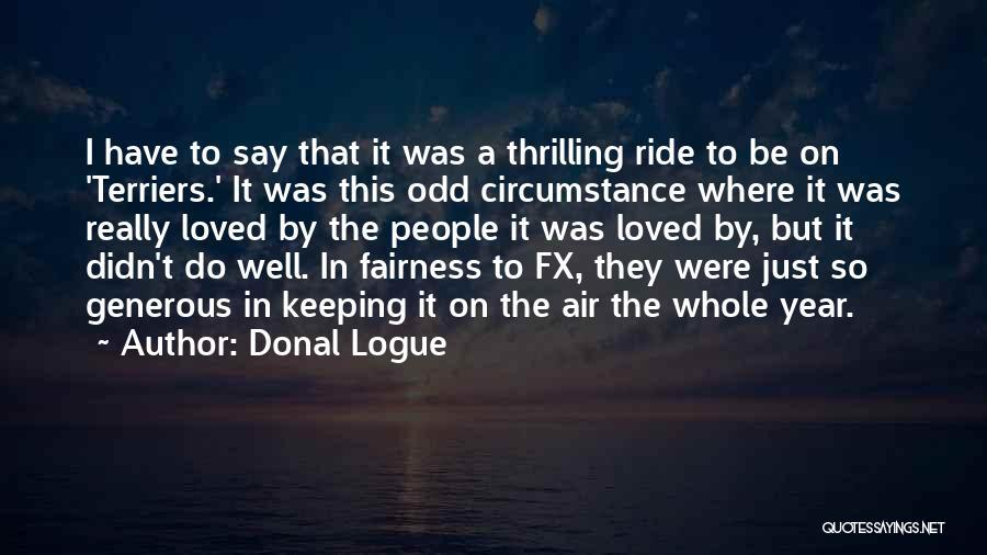 Donal Logue Quotes 1037707