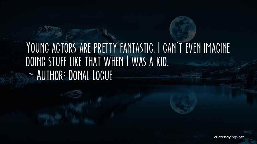 Donal Logue Quotes 106349