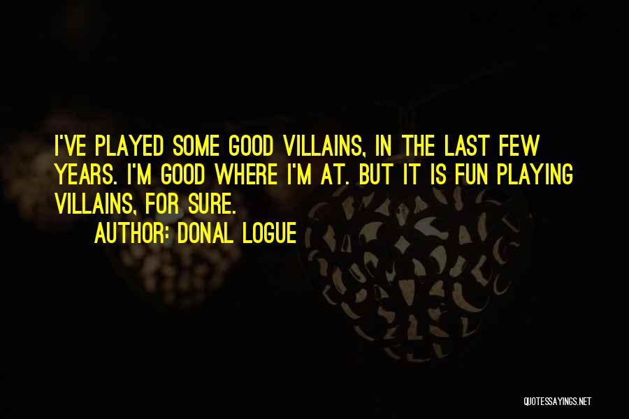 Donal Logue Quotes 1564692