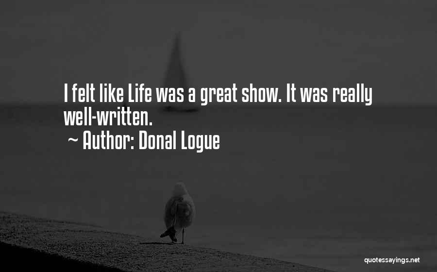 Donal Logue Quotes 1790181