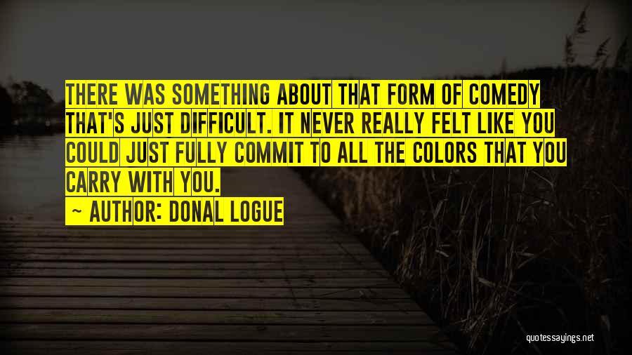 Donal Logue Quotes 206482